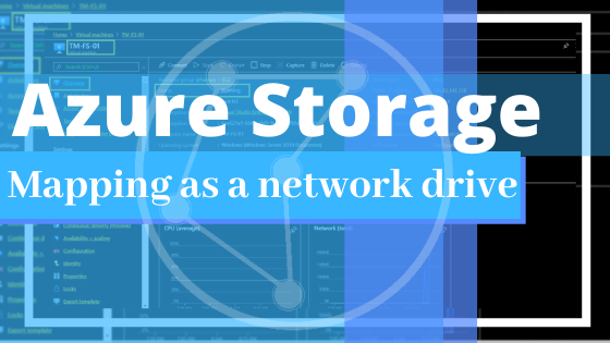 Mapping Azure Storage File-Share As Network Drive