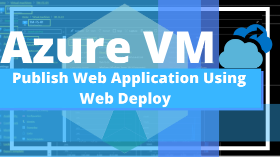 Publish Web Application Using Web Deploy